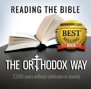Reading the Bible the Orthodox Way